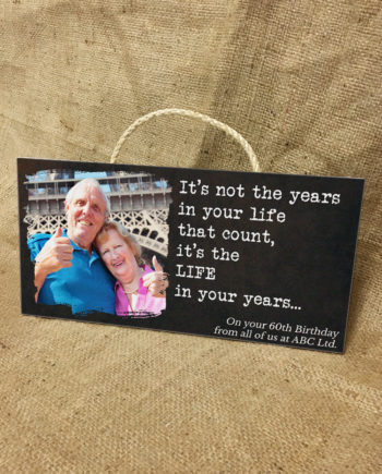 The Life in Your Years Wooden Plaque
